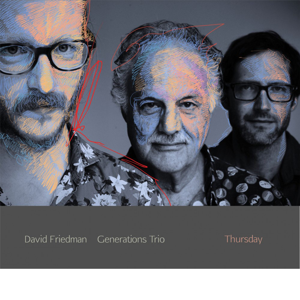 David Friedman Generations Trio ThursdayCover