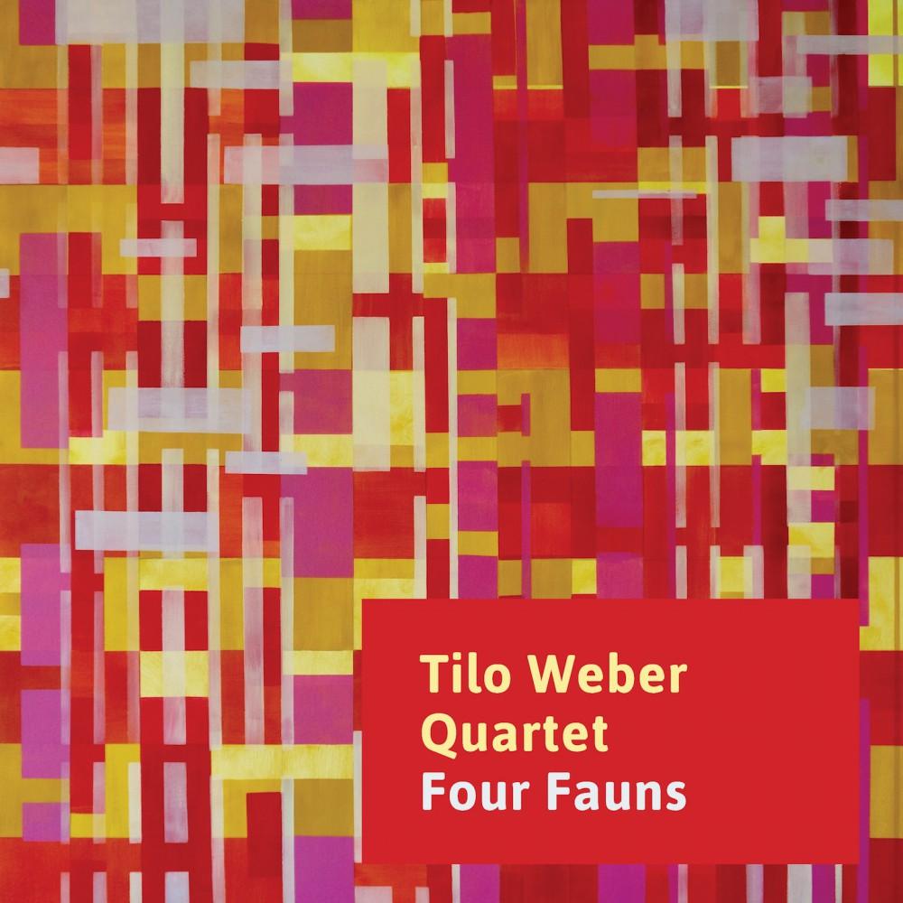 Four Fauns Tilo Weber Quartet