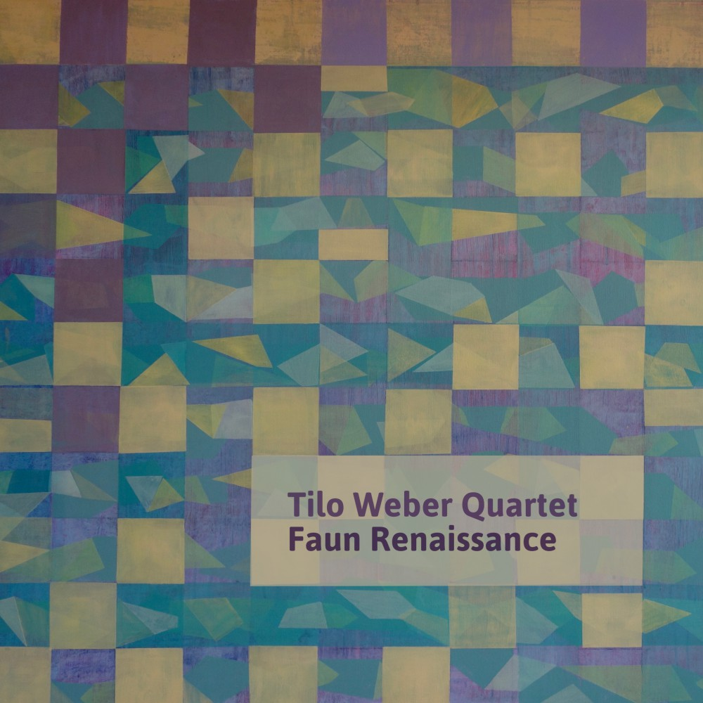 Tilo Weber Quartet Cover Faun Renaissance