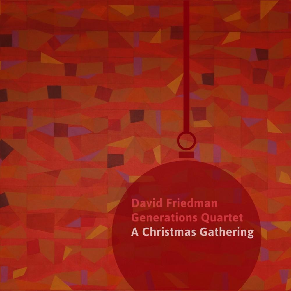 A Christmas Gathering - David Friedman Generations Quartet